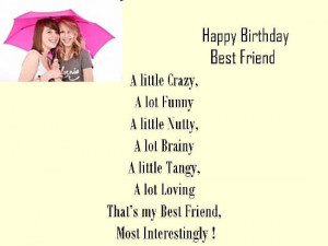 The best wishes are for a very special friend with whom you have grown ...