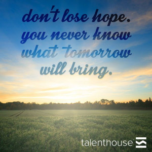 ... never know what tomorrow will bring. #Quote #Inspiration #GetInspired