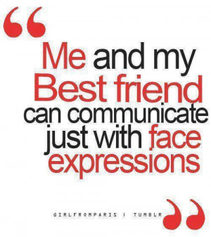 ... Friend Can Communicate Just with Face Expressions ~ Friendship Quote