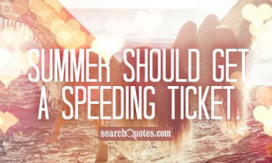 ... speeding ticket 141 up 18 down unknown quotes funny summer quotes