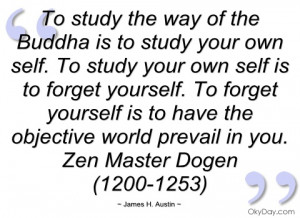 to study the way of the buddha is to study