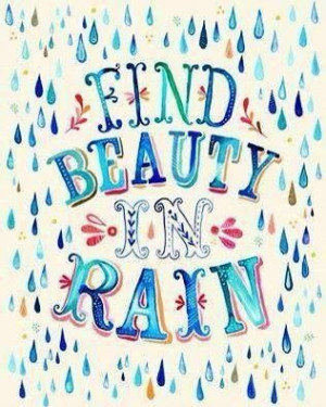 Beauty in rain. Spring quote.