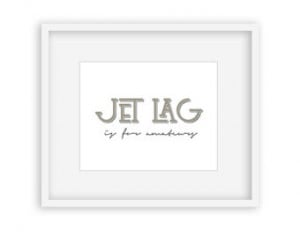 Jet Lag Is For Amateurs - 8x10 Digi tal Download - inspirational quote ...