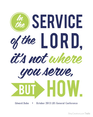 Lds Quotes On Service Free lds general conference