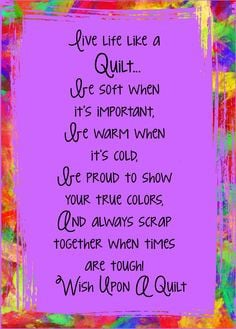 gift of a quilt is a wish come true more quilt laugh quilt quotes ...