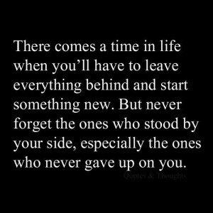 Never Forget The Ones Who Stood By Your Side: Quote About Never Forget ...