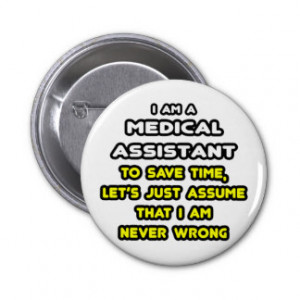 Funny Medical Assistant T-Shirts and Gifts Pin