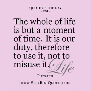 Quote-Of-The-Day-life-quotes-The-whole-of-life-is-but-a-moment-of-time ...