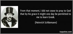 More Heinrich Schliemann Quotes