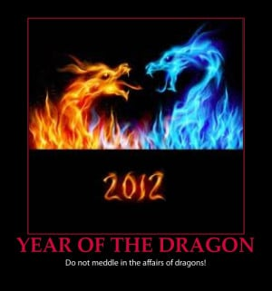 YEAR OF THE DRAGON-QUOTES-FIRE DRAGONS-2012