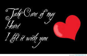 Take Care Of My Heart And I Will Be Yours Forever Quote