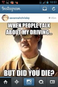 Lol so me, but did you die? Cars, fast, driving humor, jokes, hangover ...