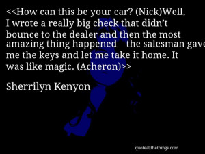 Sherrilyn Kenyon - quote-How can this be your car? (Nick)Well, I wrote ...