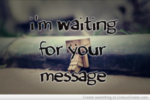 couples, cute, im waitng for your text, love, pretty, quote, quotes
