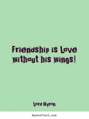 Good Friendship Quotes From Lord Byron