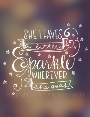... Girl Quote, Quotes Little Girls, Sparkle Quote, Little Girls Quotes