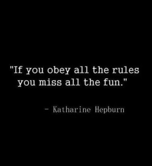 ... Quotes, Living, Breaking Rules Quotes, Inspiration Quotes, Katherine