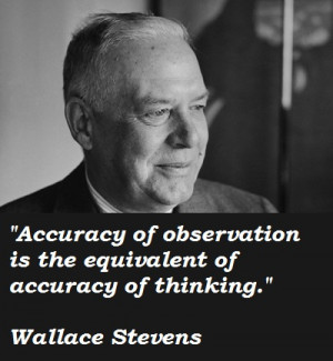for quotes by Wallace Stevens. You can to use those 6 images of quotes ...