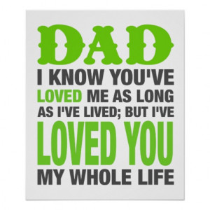 dad_i_love_you_my_whole_life_quote_print ...