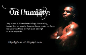 Mike+Tyson+Quotes+on+Humility.jpg