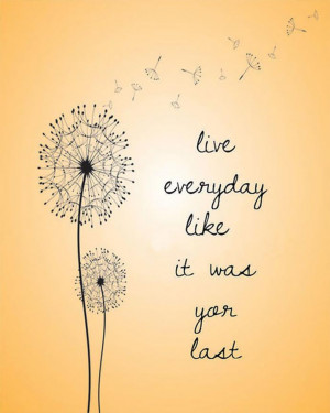 live to the fullest quotes each day quotesgram