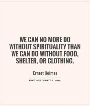 Food Quotes Spirituality Quotes Ernest Holmes Quotes