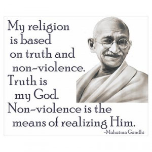 CafePress > Wall Art > Posters > Gandhi quote - Truth is my Go Poster