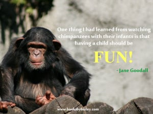 Jane Goodall Quotes Parenting quotes