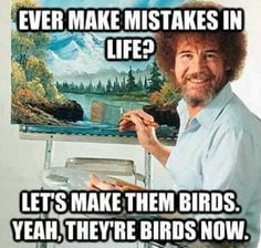 Bob Ross. Jake and I watched him paint this just this morning. I love ...