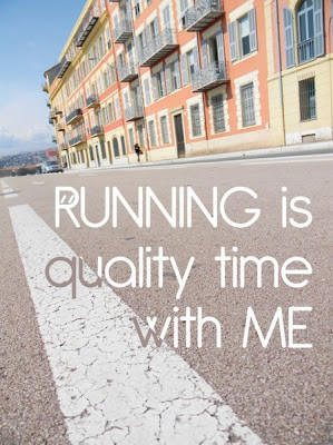 Running is quality time with me.