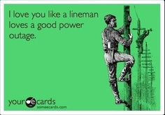 lineman loves power outage more life quotes lineman stuff lineman ...