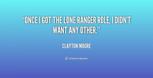 quote-Clayton-Moore-once-i-got-the-lone-ranger-role-227087.png