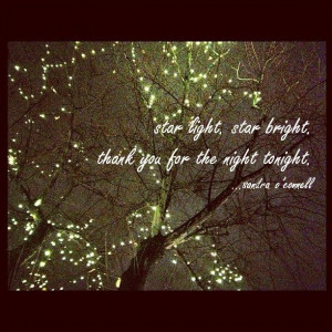 star light. star bright. thank you for the night tonight. #Quote # ...