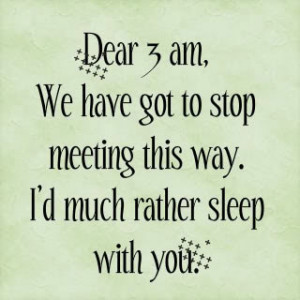 Over the last few weeks my sleep schedule has had little consistency.