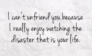 Funny Unfriend Facebook Quotes Happiness Just You