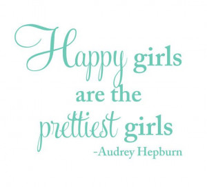 Happy girls are the prettiest girls Audrey Hepburn Quote Vinyl ...