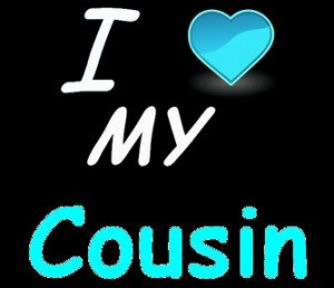 Do You Love Your Cousin?