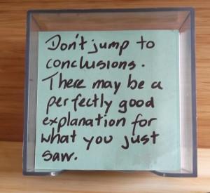 Never make assumptions!