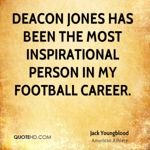 Deacon Jones has been the most inspirational person in my football ...