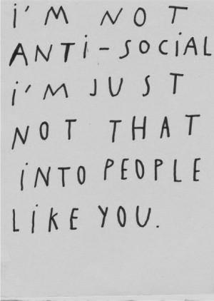 Im-not-anti-social-im-just-not-that-into.jpg
