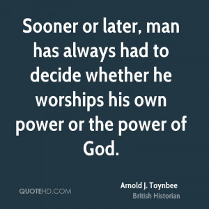 Arnold J. Toynbee Power Quotes