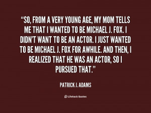 quote Patrick J Adams so from a very young age my 127316 png