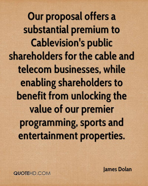 Our proposal offers a substantial premium to Cablevision's public ...