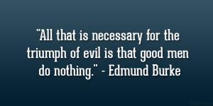 ... com/wp-content/uploads/2013/04/edmund-burke-quotes/triumph-of-evil.jpg
