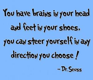 Dr. Seuss Quote Brains Head Feet Shoes Direction Choose