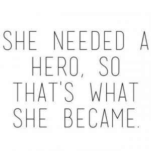 ... Quotes Pink, She Needed A Hero, Hero Quote, Heroes Quotes, Inspiration