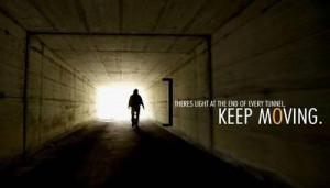 Moving on sad quotes and sayings light end tunnel