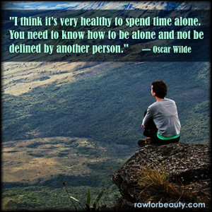 Alone time- Quote What's funny is that the person in this picture ...