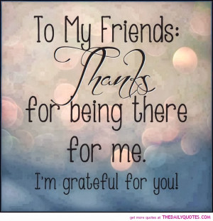 thanks-for-being-there-friend-quote-best-friends-friendships-quotes ...