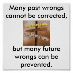 Don't dwell on the past, change the future! posters